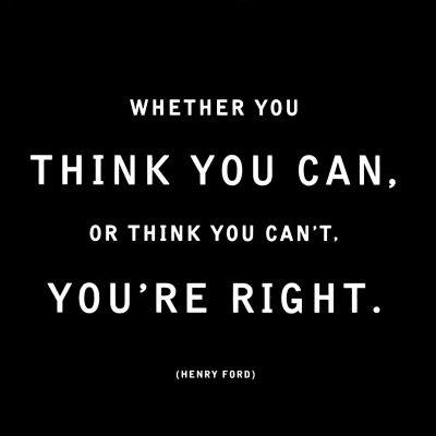 whether-you-think-you-can-or-you-think-you-cant-youre-right.jpg