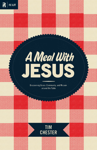 Tim_Chester-A_Meal_with_Jesus-book.jpg