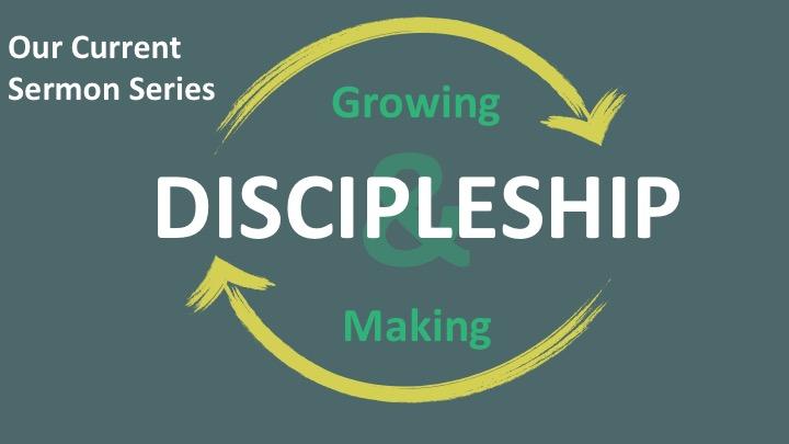 Discipleship - Growing and Making.jpeg