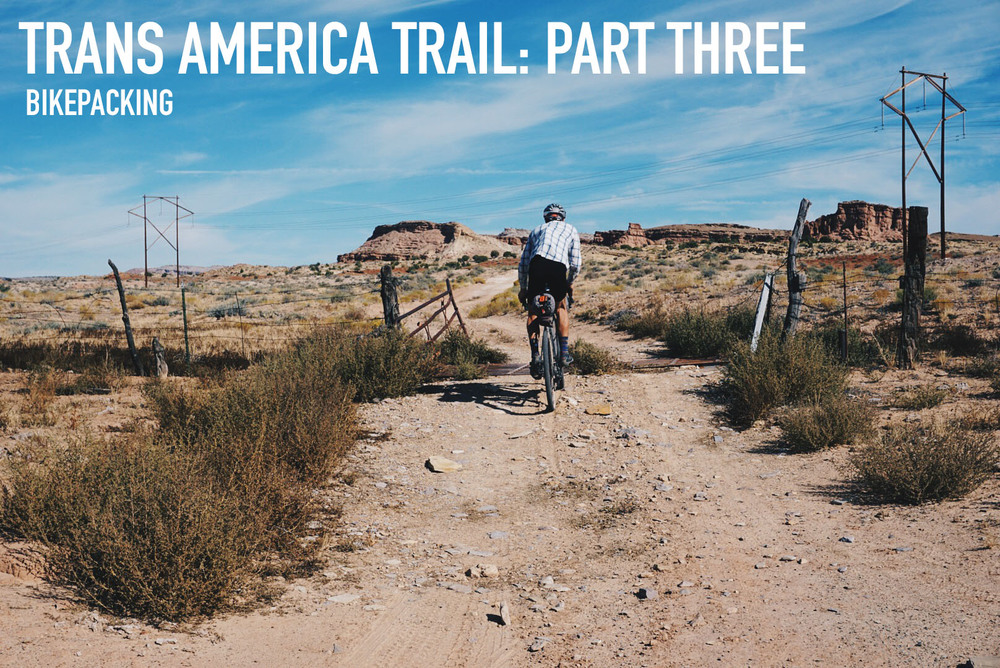 Trans America Trail Part Three