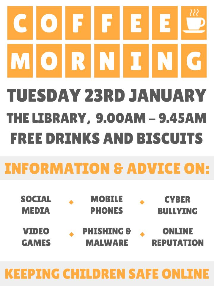 E Safety Coffee Morning Tuesday 23rd January 900am
