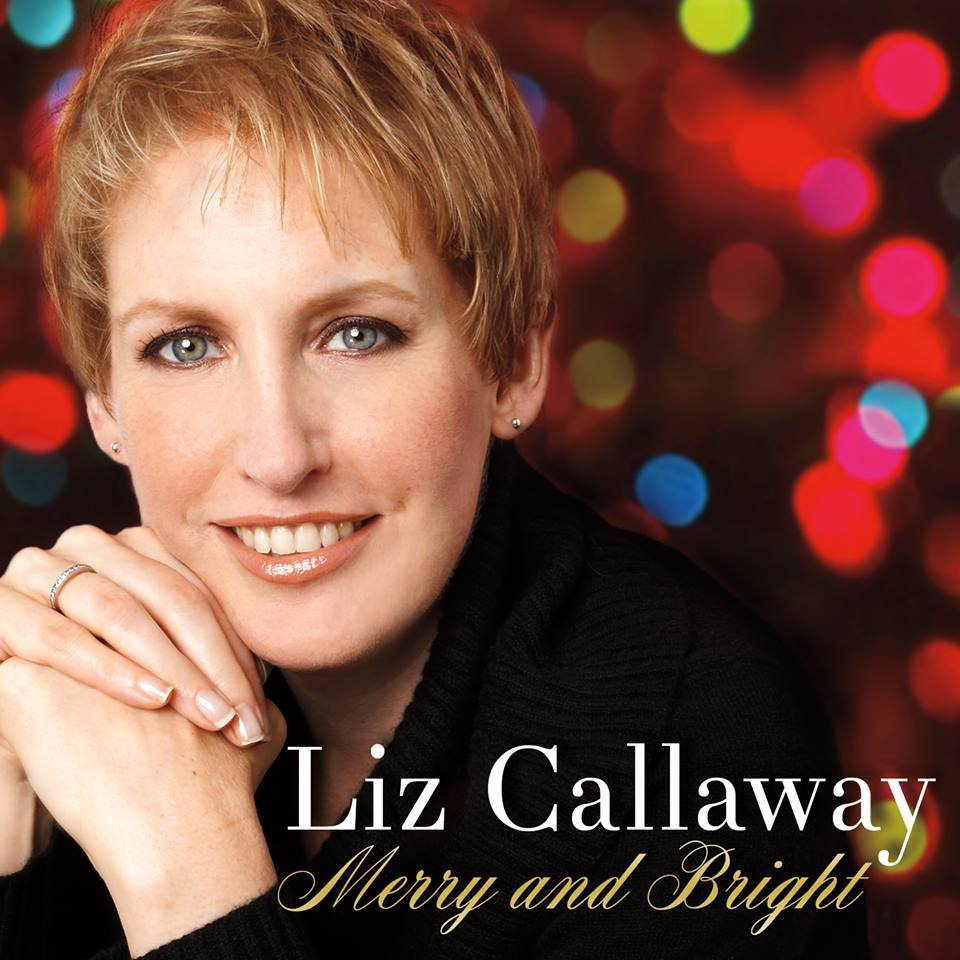 Liz Callaway: Merry and Bright