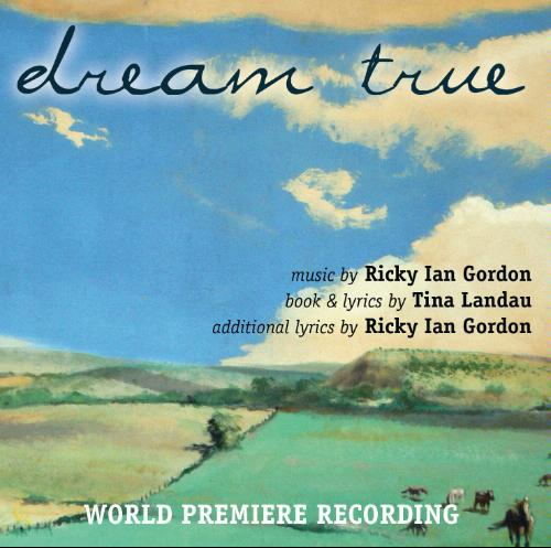 Dream True: World Premiere Recording