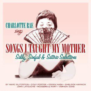 Charlotte Rae: Songs I Taught My Mother