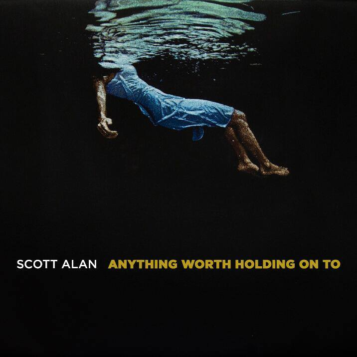 Scott Alan: Anything Worth Holding On To