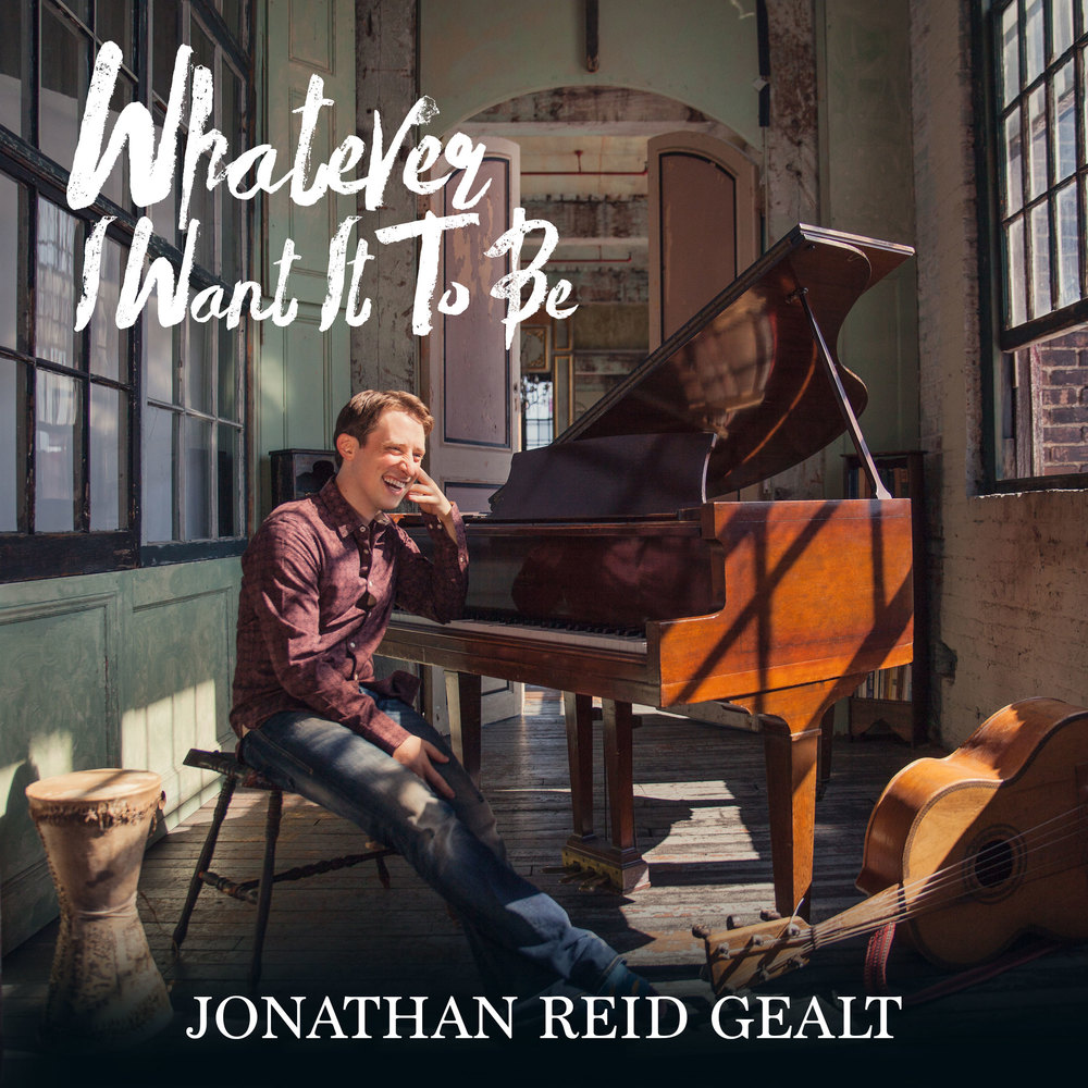 Jonathan Reid Gealt: Whatever I Want It To Be
