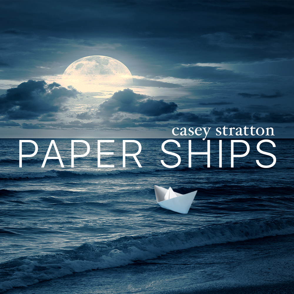 Casey Stratton: Paper Ships