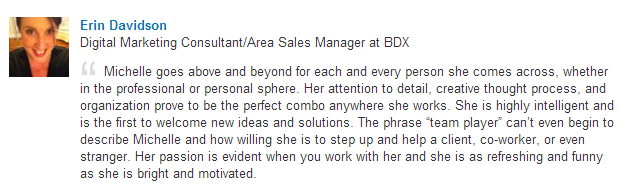 -- Erin Davidson , Digital Marketing Consultant/Area Sales Manager at BDX