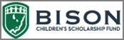Founded in 1995, the BISON Children's Scholarship Fund is a privately funded tuition assistance program for low-income elementary school children to attend private elementary school of choice.