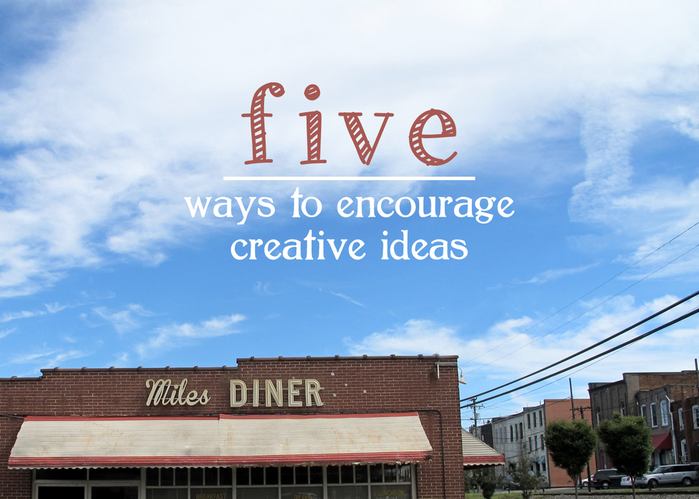 Five ways to encourage creative ideas tag tibby for 4 t s diner rockingham nc