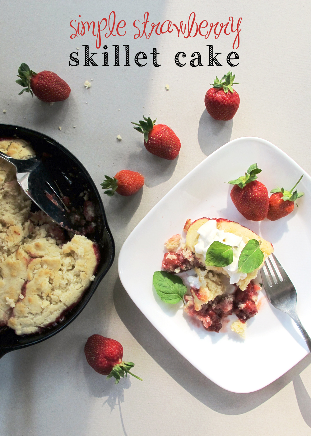 fresh strawberry skillet cake - tag&tibby