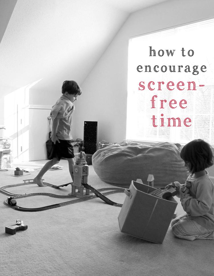 ways to encourage screen free time