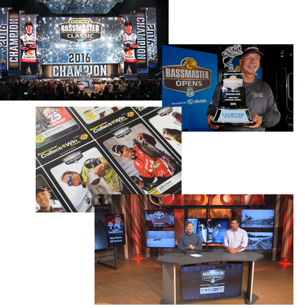 Tournament Brands in Action  From top to bottom: 2016 Bassmaster Classic large scale digital signage, Bassmaster Opens signage and trophy, Bassmaster Elite Series angler collectible cards,  The Bassmasters  Television Programming.