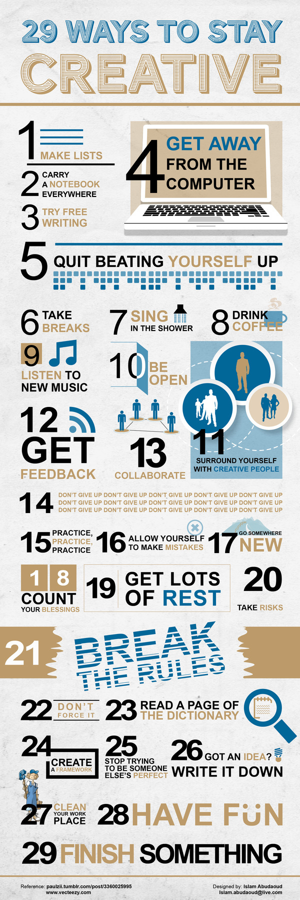scarlettjen :     29 ways to stay creative. (Bet they had a creative block trying to come up with number 30.)        This.