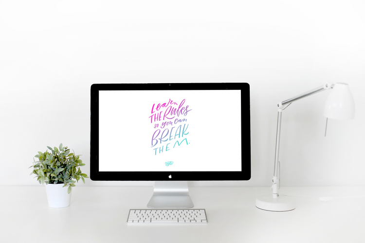 This is my current background! created by Molly Jacques, a talented designer/typographer.