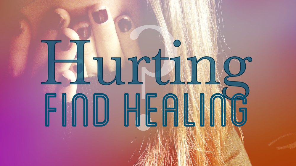 Hurting? Find Healing