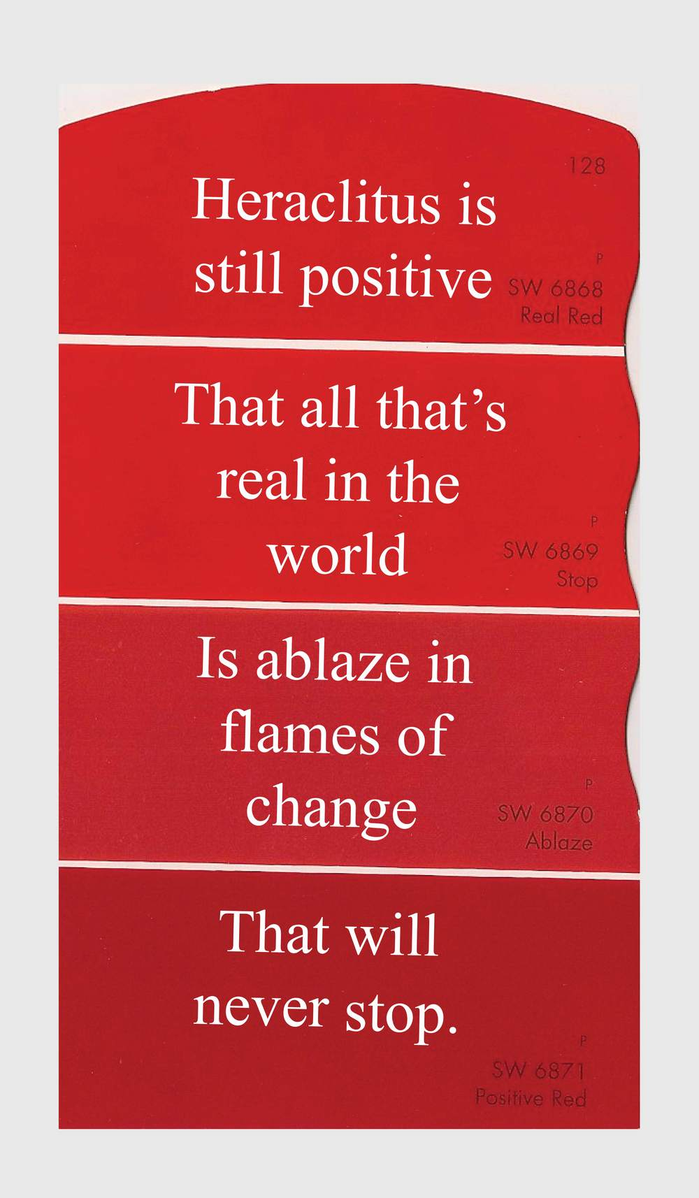 Real Red, Stop, Ablaze, Positive Red