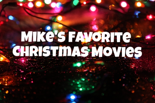 Mike\'s Favorite Christmas Movies — The Great Geek Refuge
