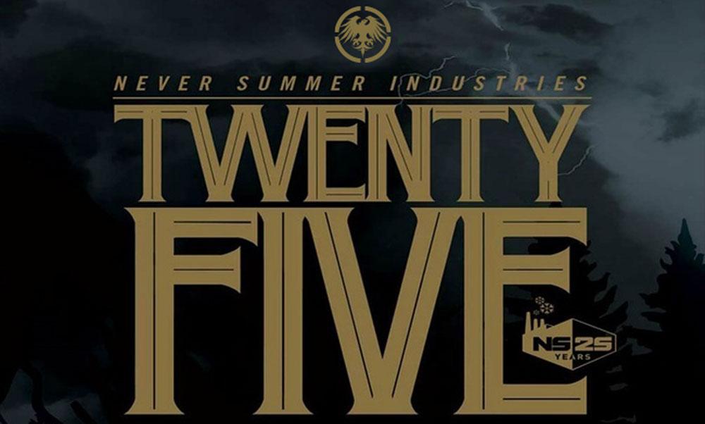 """Never Summer """"TWENTY FIVE"""""""