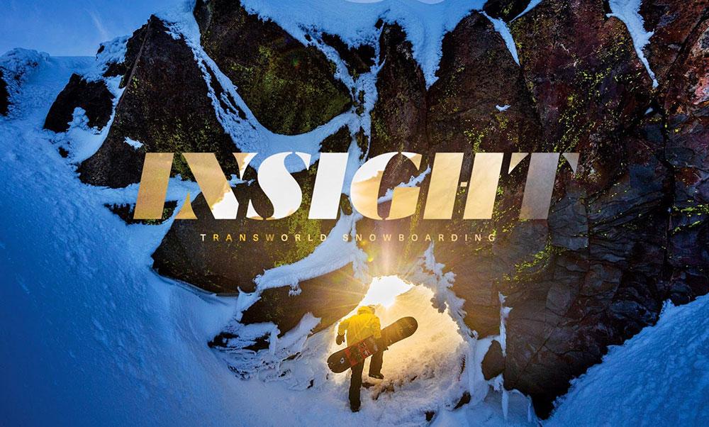 "TransWorld SNOWboarding ""INSIGHT"""