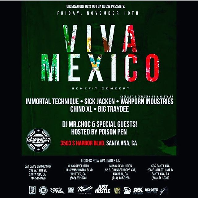 Tickets here for #vivamexico #benefitconcert #immortaltechnique #sickjacken #warpornindustries #chinoxl #bigtraydeee #poisonpen #observatoryoc