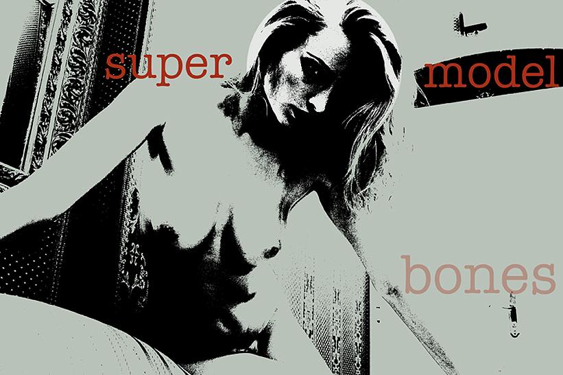 Supermodel Bones