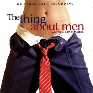 The Thing About Men: A Musical Comedy Affair