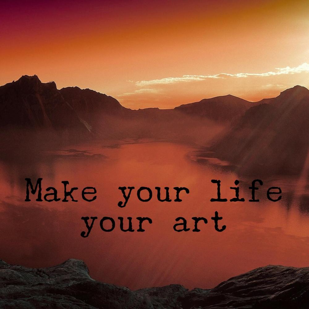 Make Your Life Your Art via AnnapurnaLiving.com