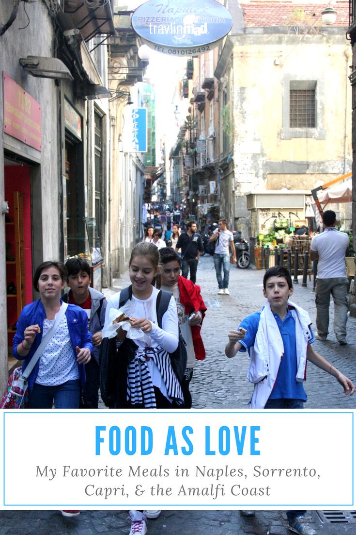 Food As Love, Favorite Meals in Naples, Sorrento, Capri, Amalfi Coast
