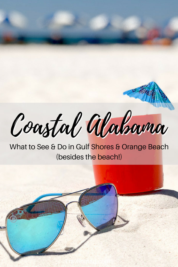 Fun things to do in Gulf Shores and Orange Beach besides the beach, coastal Alabama