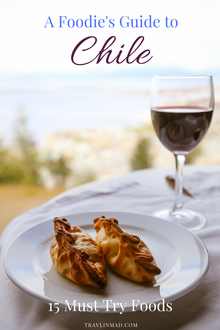 Foodie's Guide to Chile, Chile food guide, What to Eat in Chile