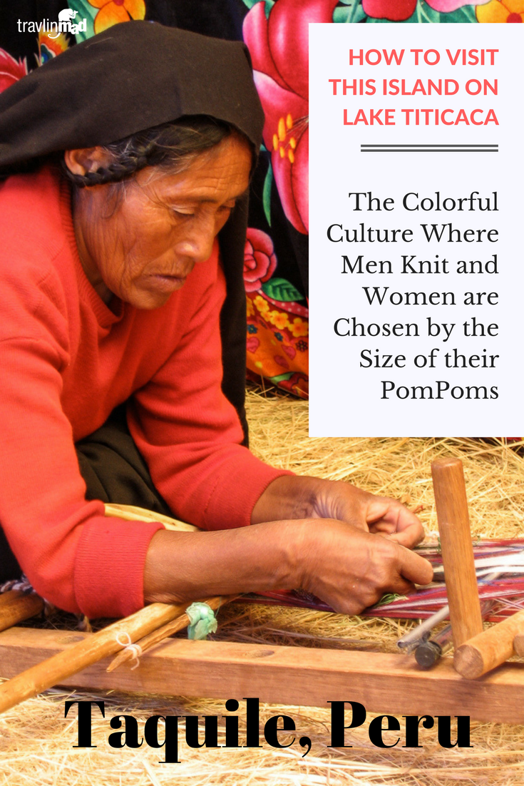 The interesting culture of weaving on the island of Taquile in Lake Titicaca, Peru, is one you can learn about firsthand by visiting this indigenous community.