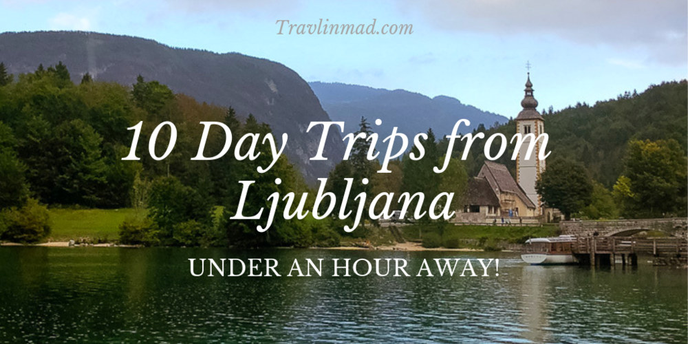 10 Incredible Day Trips from Ljubljana Just One Hour Away
