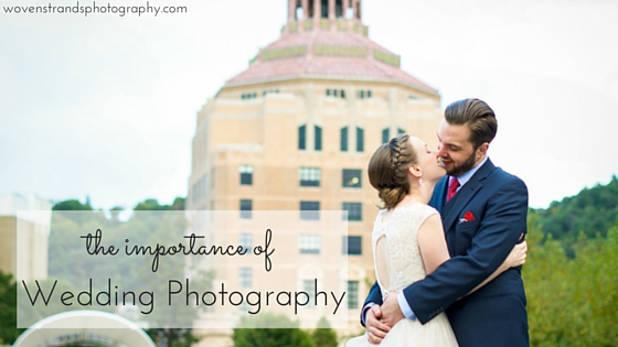 The Importance of Photography || Asheville Wedding Photographers