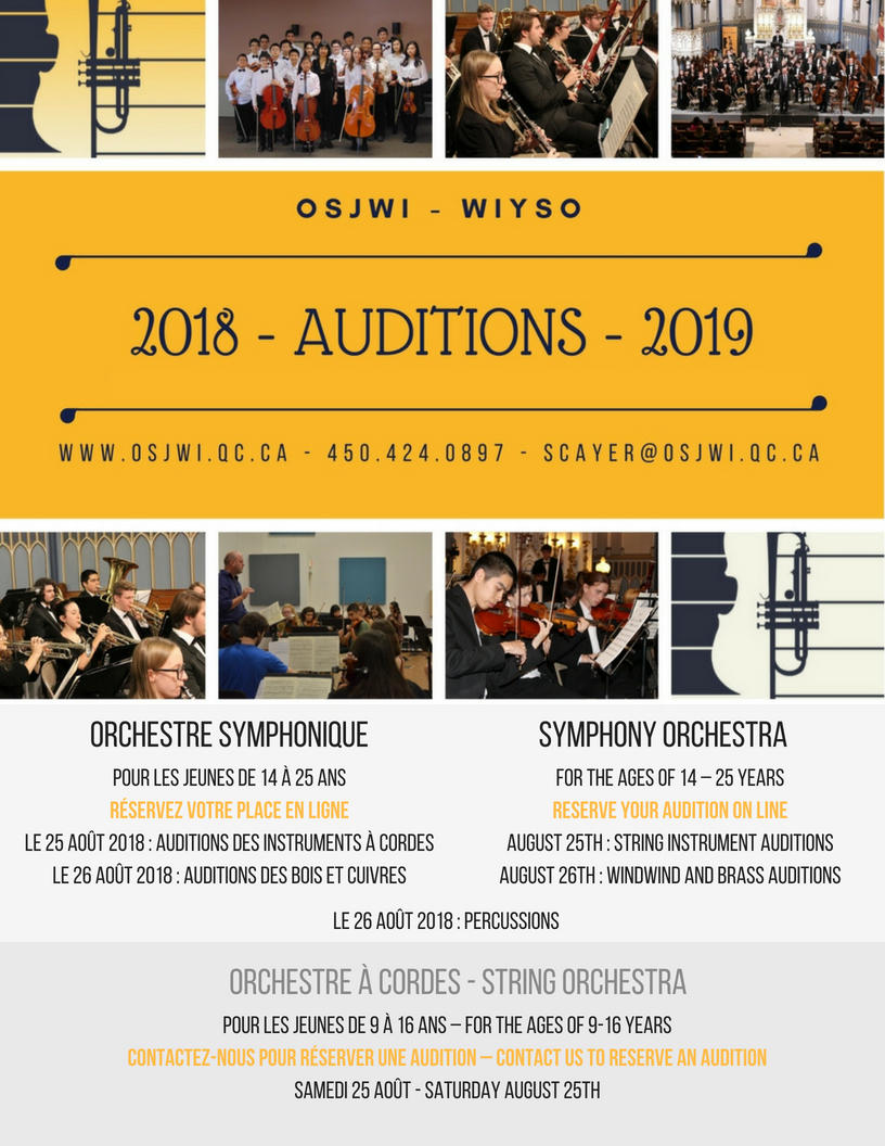 Interested in auditioning? - To register for an audition with the Symphony Orchestra (14 to 25 years), reserve now.For other information, contact Sonya Cayer at 450-424-0897 or by email at scayer@osjwi.qc.ca