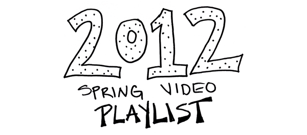 2012 Spring Video Playlist.jpg