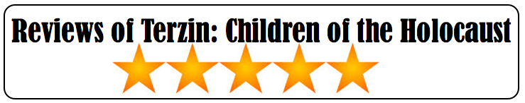 Click   here   to read some of the reviews of  Terezin: Children of the Holocaust