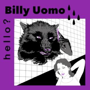 BillyUomoHelloFinal.jpg