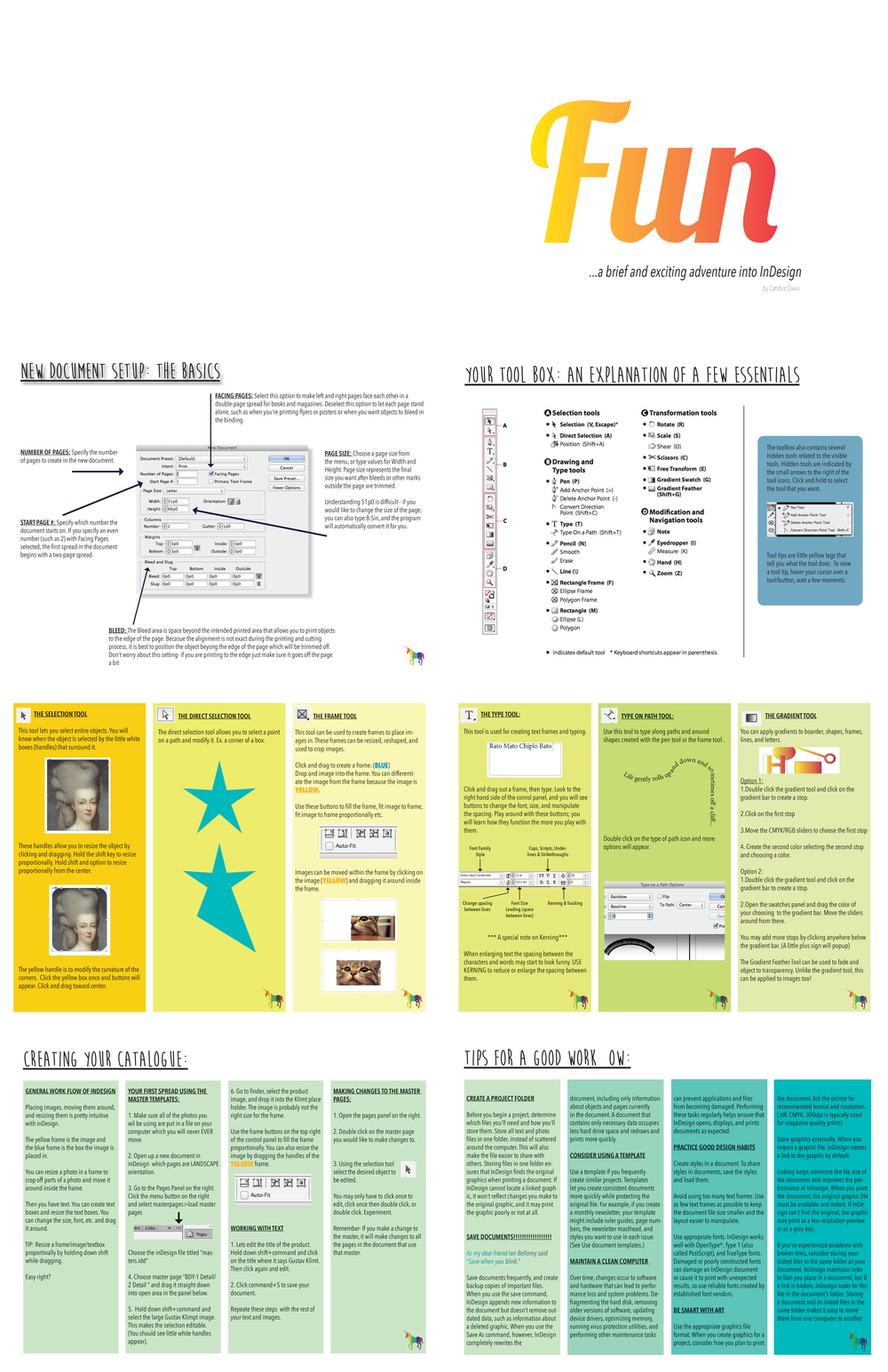 Excerpts from   Fun: A brief and exciting adventure into InDesign    This instructional booklet was created as a helpful guide to supplement workshops I conducted for those who maintain marketing materials using InDesign. The unicorns at the bottom of each section link to the Adobe help page of the specific topic.