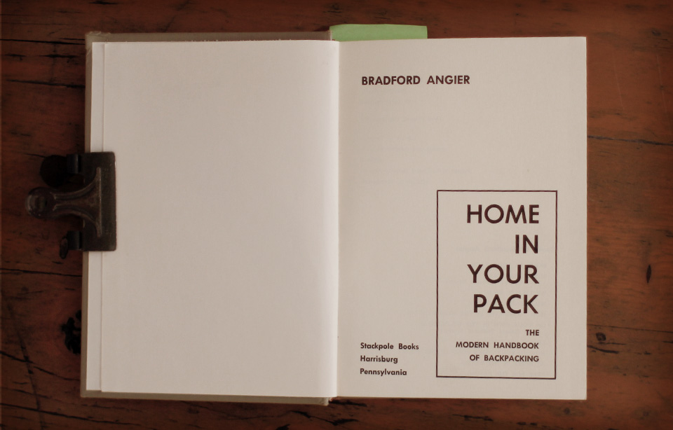 Bradford Angier - Home In Your Pack, 1965