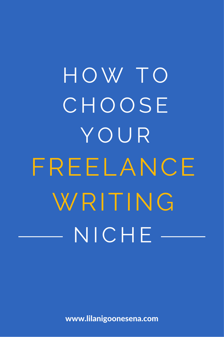 how to choose your lance writing niche lilani goonesena how to choose your lance writing niche