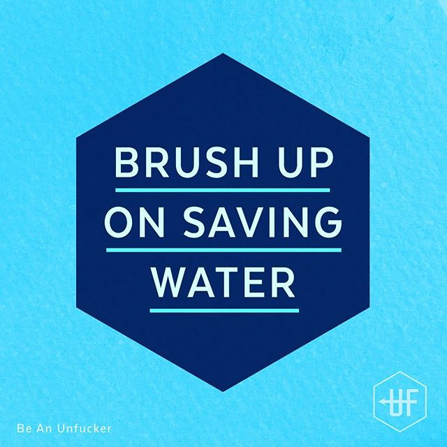 Did you know you can save up to 30 litres of water just by turning off the tap when you brush morning and night? So bloody turn off the tap. It should go without saying that this can extend to the dishes too, but sometimes you do need to say it, so don't forget about the dishes!💧