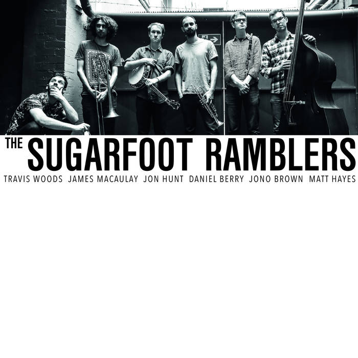 The Sugarfoot Ramblers Recorded on location at Bennetts Lane Jazz Club Mixed, mastered, and engineered by Myles Mumford