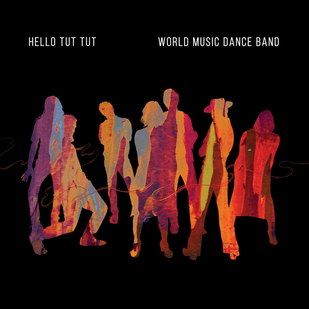 """Hello Tut Tut's debut album """"World Music Dance Band"""". Produced and engineered by Myles Mumford (with a guest spot on trombone too!) at rolling stock recording rooms"""