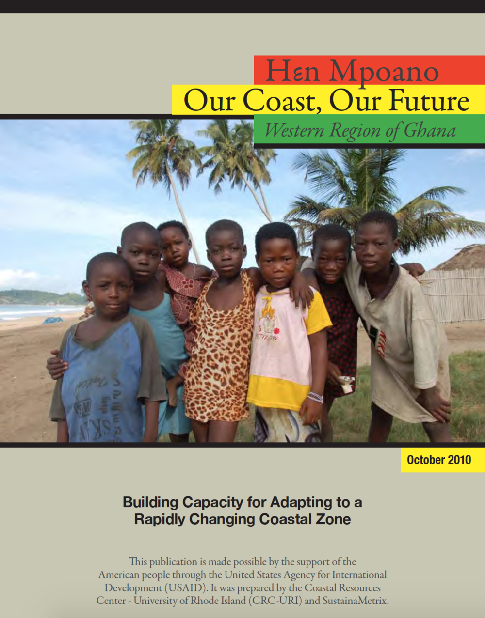 USAID project in Ghana's Western Region - SustainaMetrix co-created and implemented this capacity building project with Stephen Olsen of the Coastal Resources Center at the University of Rhode Island, and with the people of Ghana's Western Region. The Integrated Coastal and Fisheries Governance Initiative, referred to as Hεn Mpoano, was designed as an expression of the ecosystem approach to coastal governance. This called for combining bottom-up with top-down actions, and engaging stakeholders in every phase of its activities.