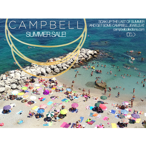 Shop the Campbell summer sale at  www.campbellcollections.com !
