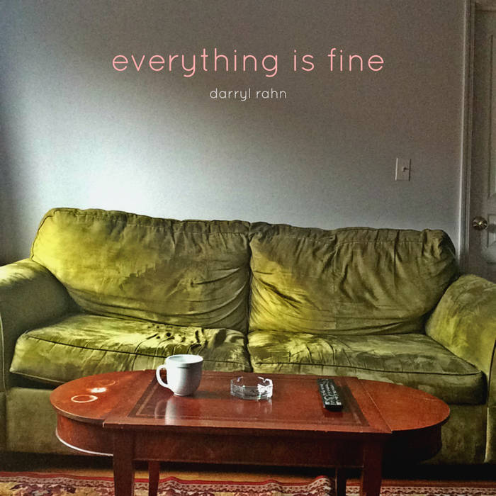 Darryl Rahn, Everything Is Fine album.jpg