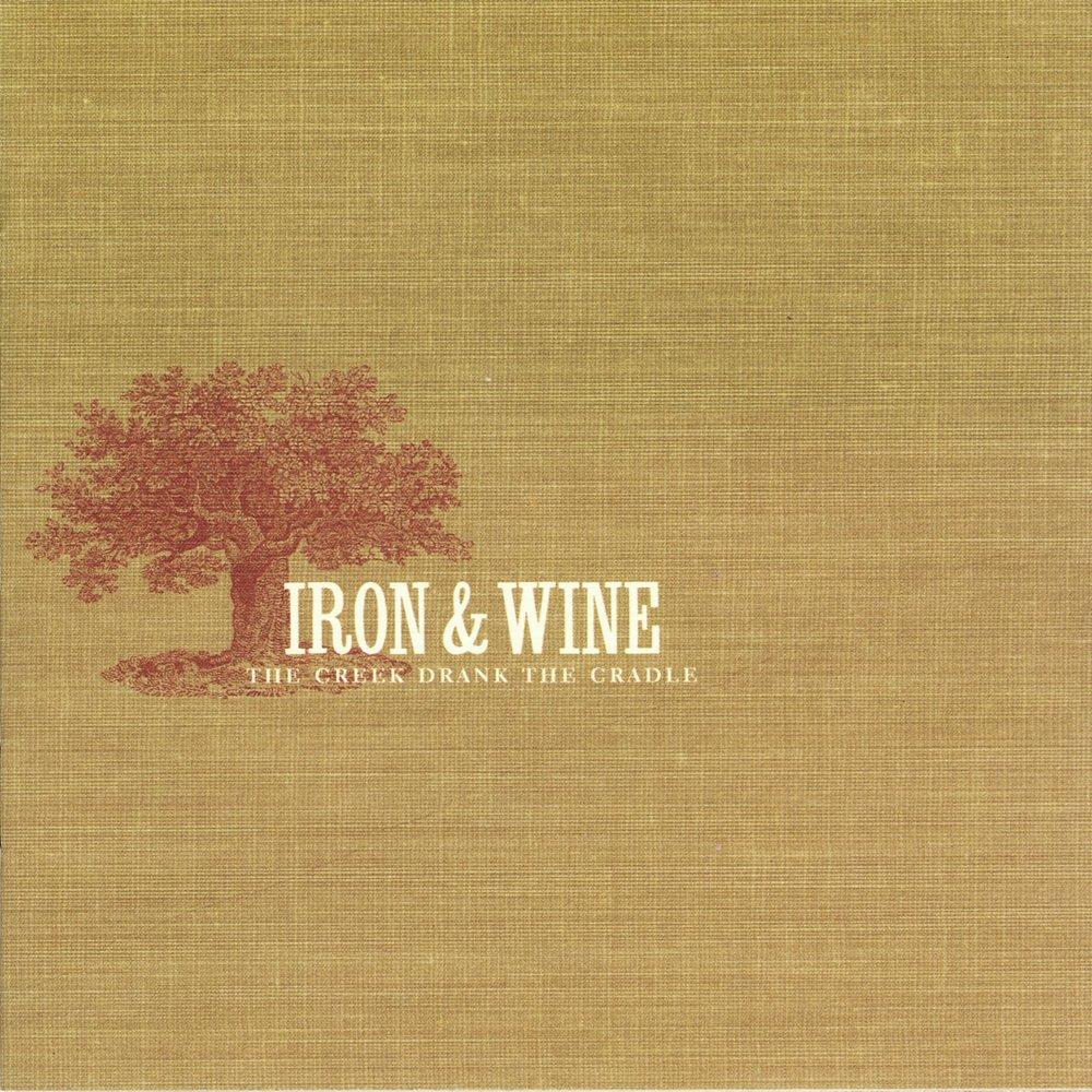 Iron & Wine - The Creek Drank The Cradle Album Cover.jpg