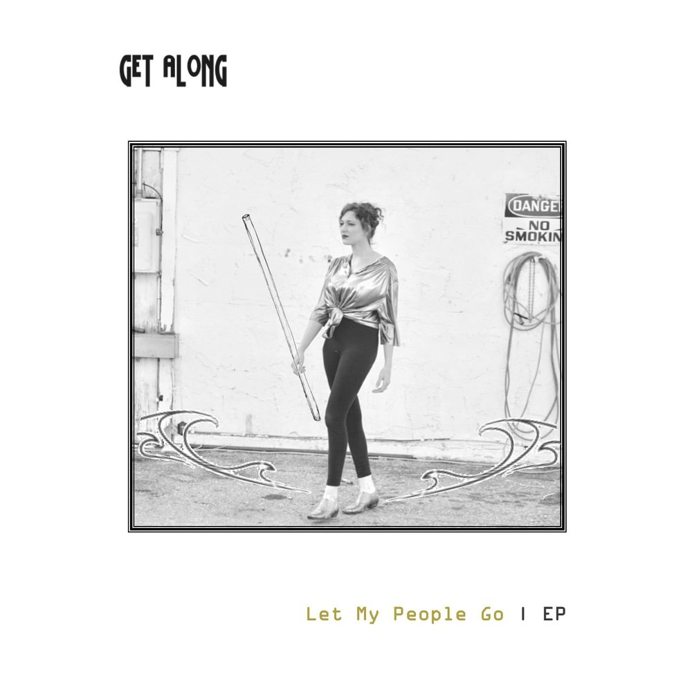 Get Along - Let My People Go EP.jpg