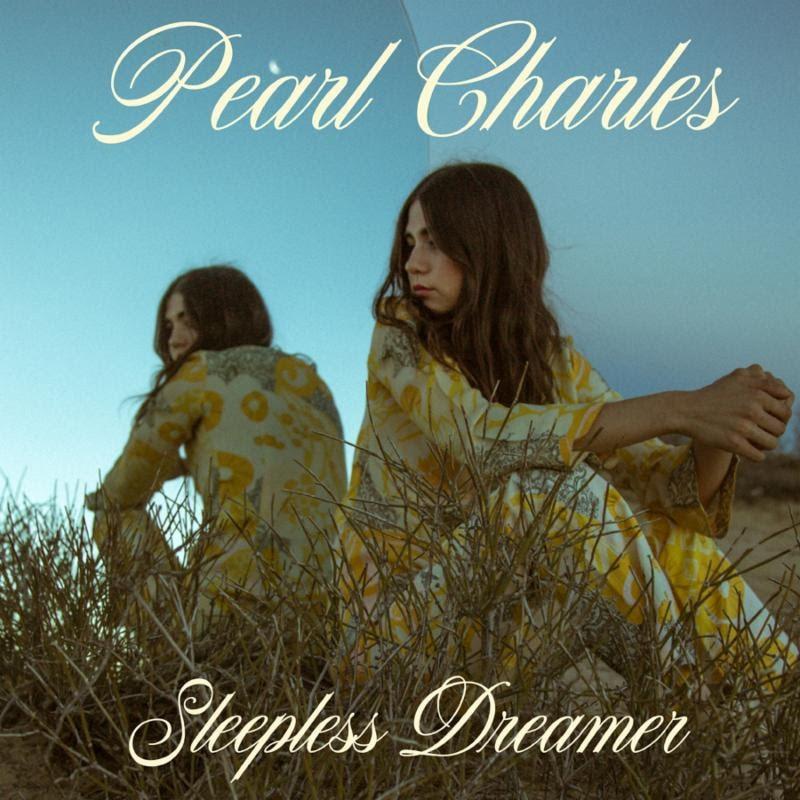 Pearl Charles - Sleepless Dreamer.jpg